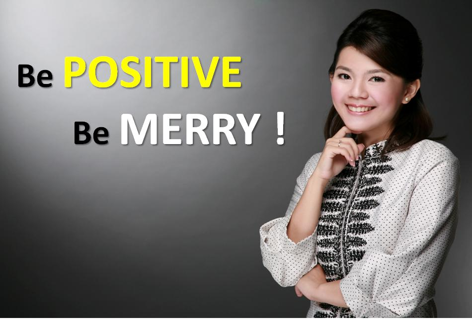 Be Positive Be Merry